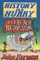 History in a Hurry: French Revolution by John Farman