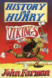 History in a Hurry: Vikings by John Farman