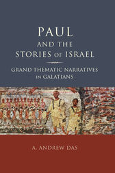 Paul and the Stories of Israel by A. Andrew Das