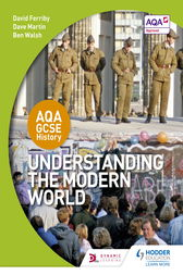 AQA GCSE History: Understanding the Modern World by David Ferriby