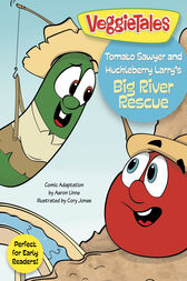 Tomato Sawyer and Huckleberry Larry's Big River Rescue by LLC Big Idea Entertainment