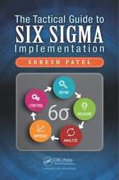 The Tactical Guide to Six Sigma Implementation by Suresh Patel