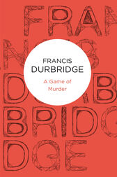 A Game of Murder by Francis Durbridge