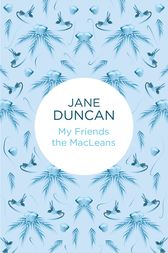 My Friends the MacLeans by Jane Duncan
