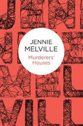 Murderers' Houses by Jennie Melville