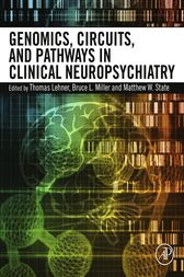 Genomics, Circuits, and Pathways in Clinical Neuropsychiatry by Thomas Lehner