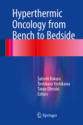 Hyperthermic Oncology from Bench to Bedside by Satoshi Kokura