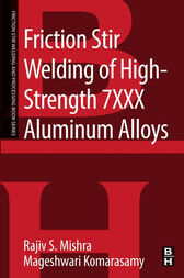 Friction Stir Welding of High Strength 7XXX Aluminum Alloys