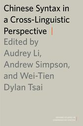 Chinese Syntax in a Cross-Linguistic Perspective by Audrey Li