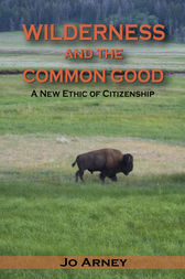 Wilderness and the Common Good by Jo Arney