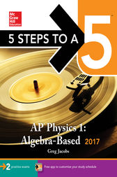 5 Steps to a 5: AP Physics 1: Algebra-Based 2017 by Greg Jacobs