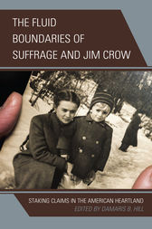 The Fluid Boundaries of Suffrage and Jim Crow by DaMaris B. Hill