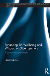 Enhancing the Wellbeing and Wisdom of Older Learners by Tess Maginess