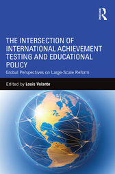 The Intersection of International Achievement Testing and Educational Policy: Global Perspectives on Large-Scale Reform