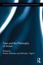 Time and the Philosophy of Action by Roman Altshuler