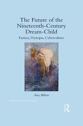The Future of the Nineteenth-Century Dream-Child by Amy Billone