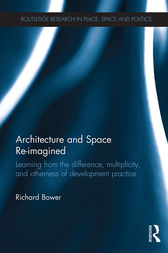 Architecture and Space Re-imagined: Learning from the difference, multiplicity, and otherness of development practice