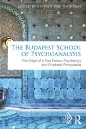 The Budapest School of Psychoanalysis by Arnold  WM Rachman