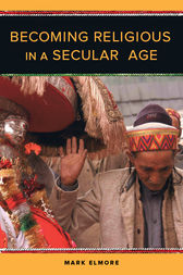 Becoming Religious in a Secular Age by Mark Elmore
