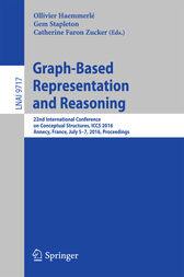 Graph-Based Representation and Reasoning: 22nd International Conference on Conceptual Structures, ICCS 2016, Annecy, France, July 5-7, 2016, Proceedings