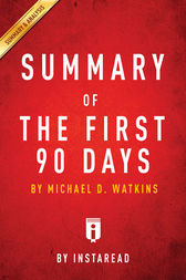 Summary of The First 90 Days by . Instaread