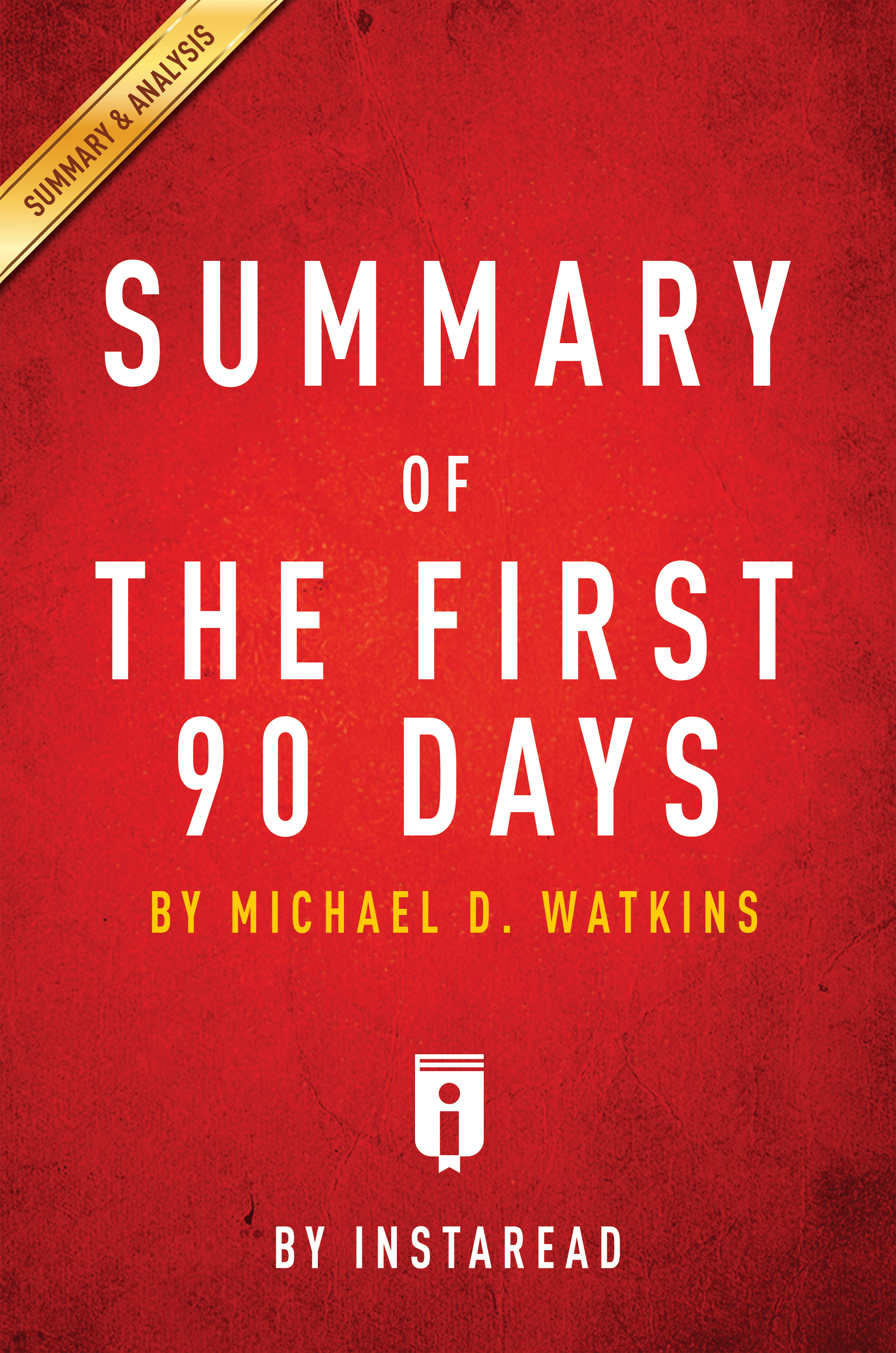 Download Ebook Summary of The First 90 Days by . Instaread Pdf