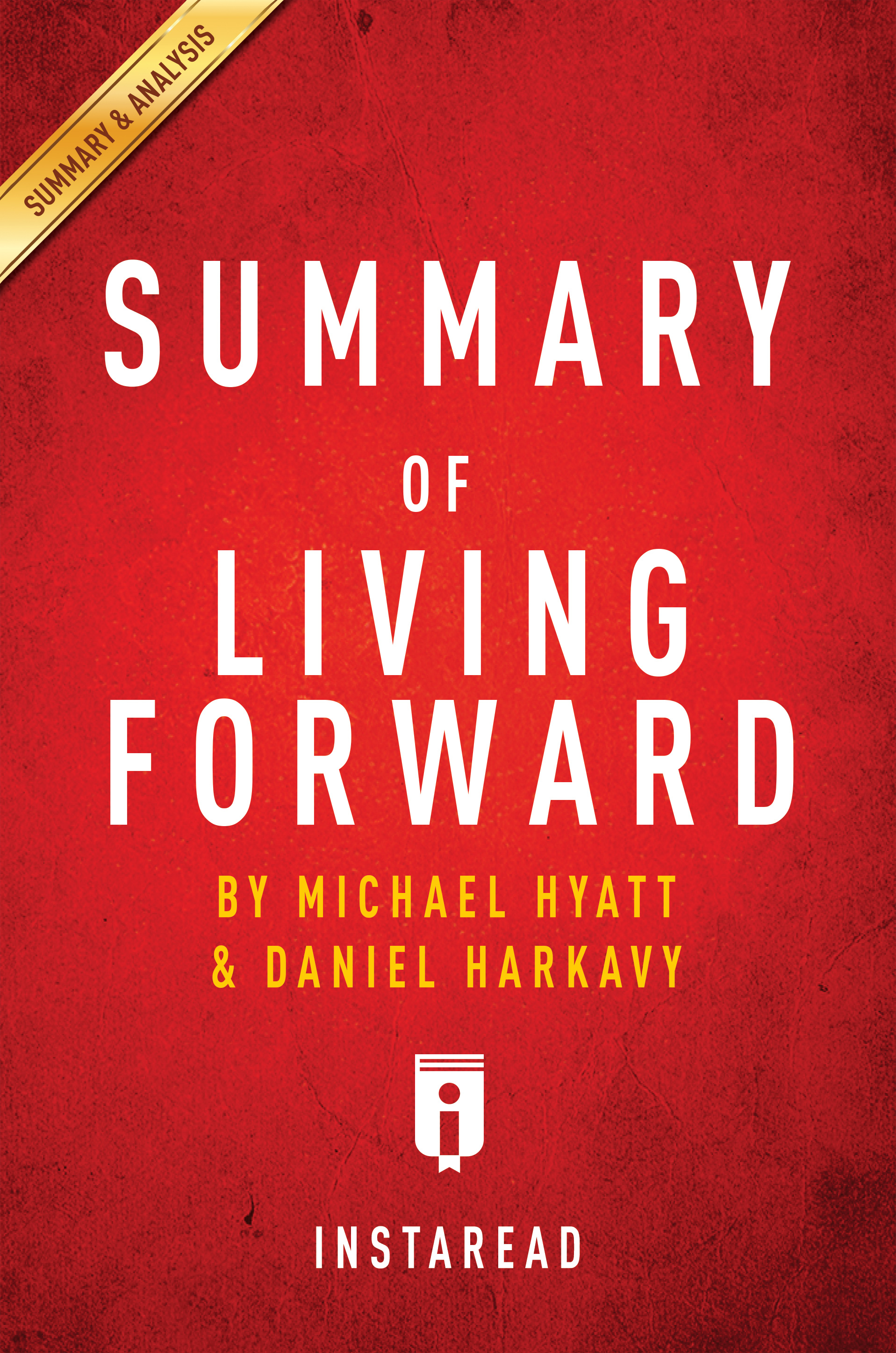 Download Ebook Summary of Living Forward by . Instaread Pdf
