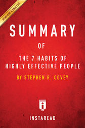 Summary of The 7 Habits of Highly Effective People: by Stephen R. Covey| Includes Analysis
