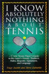 I Know Nothing About Tennis by Steve Eubanks