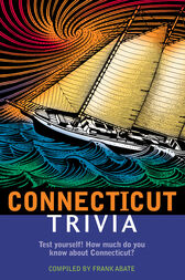 Connecticut Trivia by Frank Abate