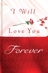 I Will Love You Forever by Thomas Nelson