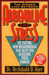Adrenaline and Stress by Archibald Hart