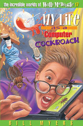 My Life as a Computer Cockroach by Bill Myers