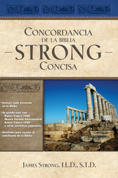 Concordancia de la Biblia Strong Concisa by James Strong