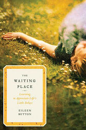 The Waiting Place by Eileen Button