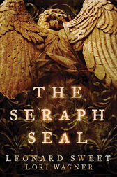 The Seraph Seal by Leonard Sweet
