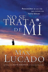 No se trata de mí by Max Lucado