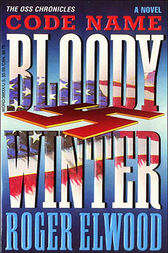 Code Name Bloody Winter by Roger Elwood