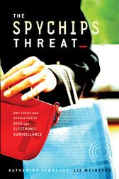 The Spychips Threat by Katherine Albrecht