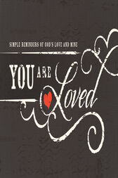 You Are Loved by Thomas Nelson
