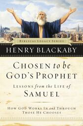 Chosen to be God's Prophet by Henry Blackaby