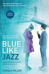Blue Like Jazz: Movie Edition by Donald Miller