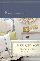 Inspired You by Miss Mustard Seed