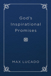 God's Inspirational Promises by Max Lucado