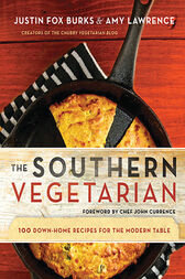 The Southern Vegetarian Cookbook by Justin Fox Burks