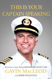 This Is Your Captain Speaking by Gavin MacLeod