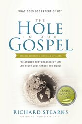 The Hole in Our Gospel Special Edition by Richard Stearns