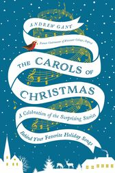 The Carols of Christmas by Andrew Gant