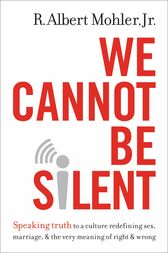 We Cannot Be Silent by Jr. Mohler