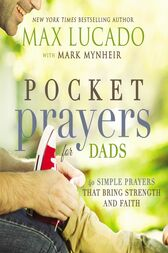 Pocket Prayers for Dads by Max Lucado